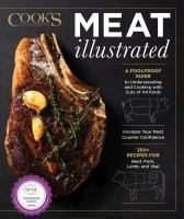 Meat illustrated : a foolproof guide to understanding and cooking with cuts of all kinds
