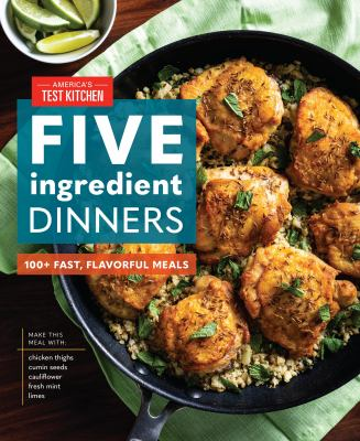 Fiveingredient dinners  100 fast flavorful meals