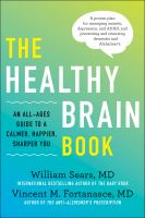The healthy brain book : an all-ages guide to a calmer, happier, sharper you