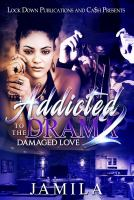 Addicted to the Drama 2, Damaged Love