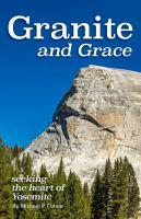 Granite And Grace : Seeking The Heart Of Yosemite / Michael P. Cohen
