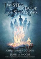 The twisted book of shadows