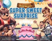 The Great Bear Brigade: Super Sweet Surprise