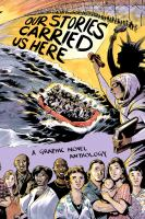 Our Stories Carried Us Here: A Graphic Novel Anthology