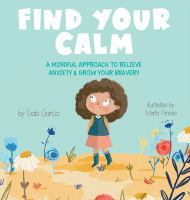 Find Your Calm: A Mindful Approach To Relieve Anxiety And Grow Your Bravery Hardcover