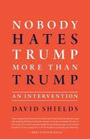Nobody Hates Trump More Than Trump