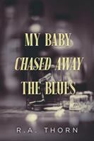 My Baby Chased Away the Blues