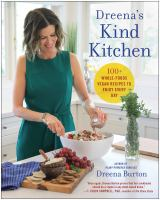 Dreena's Kind Kitchen: 100 Whole-Foods Vegan Recipes To Enjoy Every Day