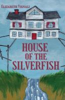 House of the Silverfish