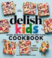 Delish Kids (super-awesome, Crazy-fun, Best-ever) Cookbook
