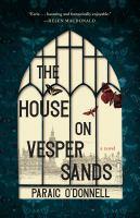 The house on Vesper Sands : a novelpages cm.