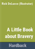 A Little Book About Bravery