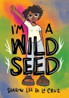 I%27m a wild seed87 pages : illustrations (chiefly color) ; 19 cm