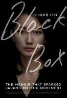 Black Box The Memoir That Sparked Japan's #MeToo Movement