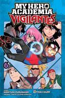 My Hero Academia: Vigilantes, Vol. 6.