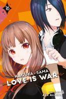 KAGUYA-SAMA - LOVE IS WAR 16