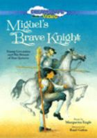 Miguel's brave knight [DVD] : young Cervantes and his dream of Don Quixote