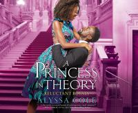 A Princess in Theory: Reluctant Royals Series, Book 1