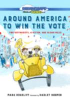 Around America to win the vote : two suffragists, a kitten and 10,000 miles