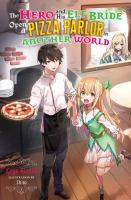 The Hero and His Elf Bride Open A Pizza Parlor in Another World
