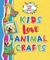 Kids Love Animal Crafts