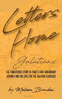 Letters Home: Galatians: Paul's Missionary Letters