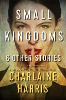 Small Kingdoms & Other Stories