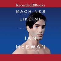 Machines Like Me A Novel.