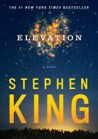 Elevation : A Novel.