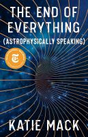 The End of Everything : (Astrophysically Speaking).