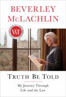 Truth be told : my journey through life and the law