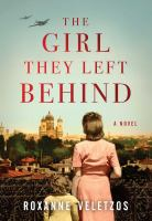 The Girl They Left Behind - Veletzos, Roxanne
