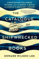 The catalogue of shipwrecked books : Christopher Columbus, his son, and the quest to build the world's greatest library