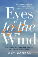 Media Cover for Eyes to the Wind: A Memoir of Love and Death, Hope and Resistance