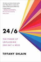 24/6 : the power of unplugging one day a week