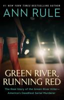 Green River, Running Red : The Real Story of the Green River Killer--America's Deadliest Serial Murderer.