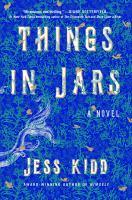 Things In Jars : A Novel