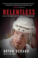 Relentless : My Life in Hockey and the Power of Perseverance.