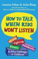 How to Talk When Kids Won't Listen