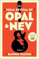 The final revival of Opal & Nev : a novel360 pages ; 24 cm
