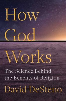 How God works  the science behind the benefits of religion