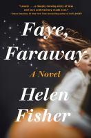 Faye, Faraway : A Novel.