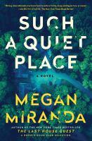 Such a quiet place : a novel337 pages : illustration ; 24 cm