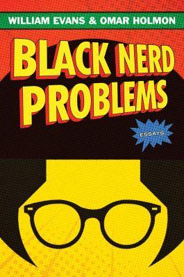 Black nerd problems  Essays