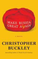 Make Russia Great Again by Christopher Buckley