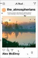 The_atmospherians : a novel