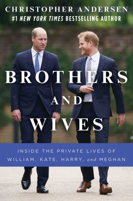 The Brothers  Inside the Private Worlds of William and Harry