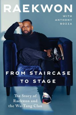 From staircase to stage  the story of Raekwon and the WuTang Clan