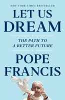Let us dream : the path to a better future