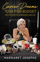 Caviar Dreams, Tuna Fish Budget: How To Survive In Business And Life